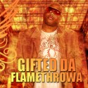 Gifted Da Flamethrower